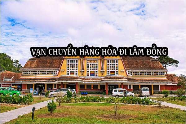 Dịch vụ ship vận chuyển gửi hàng đi về Lâm Đồng