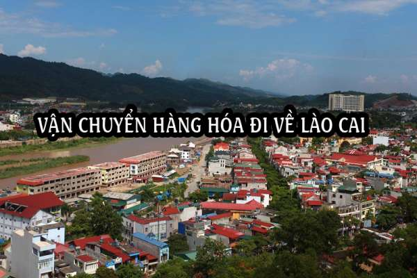 Dịch vụ ship vận chuyển gửi hàng đi lên Lào Cai
