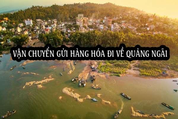 Dịch vụ ship vận chuyển gửi hàng đi về Quảng Ngãi