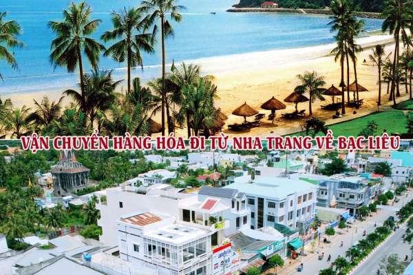 Dịch vụ vận chuyển gửi hàng từ Nha Trang đi Bạc Liêu