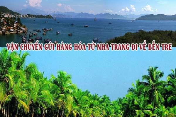 Dịch vụ vận chuyển gửi hàng từ Nha Trang đi Bến Tre