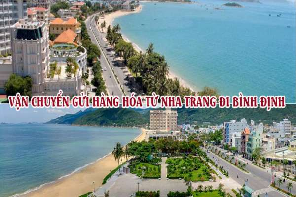 Dịch vụ vận chuyển gửi hàng từ Nha Trang đi Bình Định