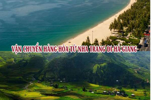 Dịch vụ vận chuyển gửi hàng từ Nha Trang đi Hà Giang