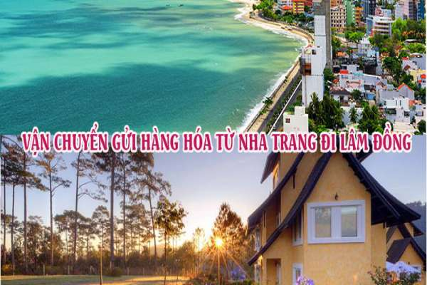 Dịch vụ vận chuyển gửi hàng từ Nha Trang đi Lâm Đồng