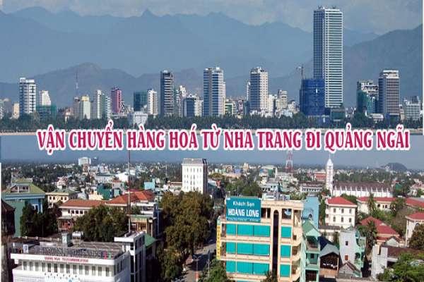 Dịch vụ vận chuyển gửi hàng từ Nha Trang đi Quảng Ngãi