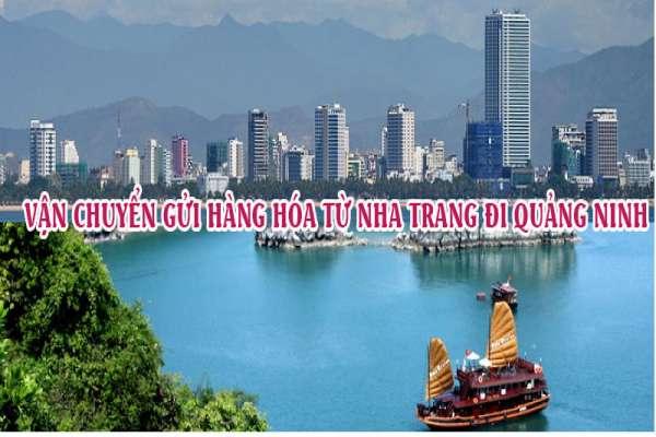 Dịch vụ vận chuyển gửi hàng từ Nha Trang đi Quảng Ninh