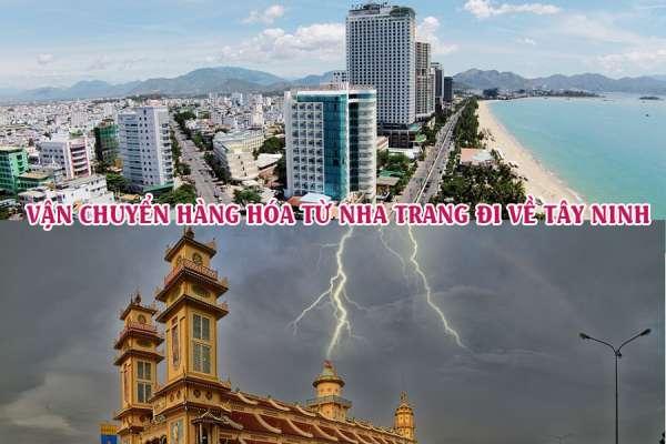 Dịch vụ vận chuyển gửi hàng từ Nha Trang đi Tây Ninh