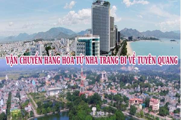 Dịch vụ vận chuyển gửi hàng từ Nha Trang đi Tuyên Quang