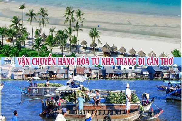 Dịch vụ vận chuyển gửi hàng từ Nha Trang đi Cần Thơ