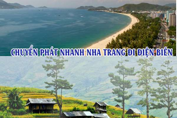 Dịch vụ chuyển phát nhanh từ Nha Trang đi Điện Biên