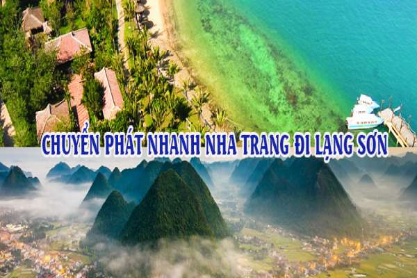 Dịch vụ chuyển phát nhanh từ Nha Trang đi Lạng Sơn
