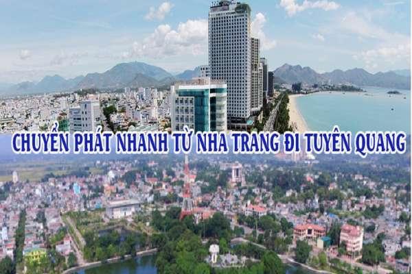 Dịch vụ chuyển phát nhanh từ Nha Trang đi Tuyên Quang