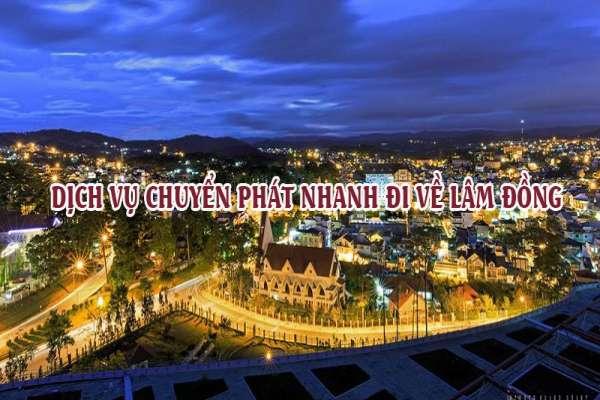 Dịch vụ chuyển phát nhanh đi về Lâm Đồng