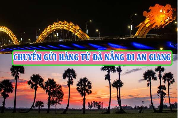 Dịch vụ vận chuyển gửi hàng từ Đà Nẵng đi An Giang