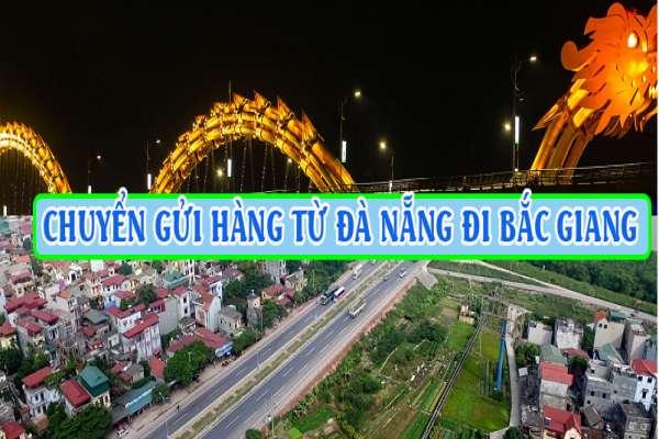 Dịch vụ vận chuyển gửi hàng từ Đà Nẵng đi Bắc Giang