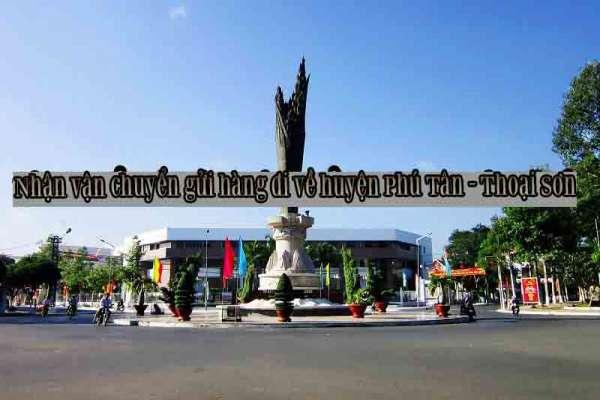 Nhận vận chuyển gửi hàng đi về huyện Phú Tân - Thoại Sơn