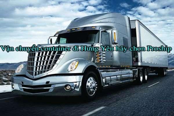 Dịch vụ vận chuyển container đi Hưng Yên giá rẻ tại TPHCM