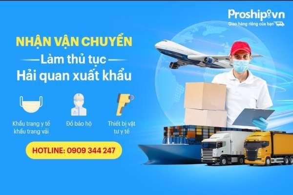 Nhận vận chuyển, thủ tục hải quan xuất khẩu khẩu trang đi nước ngoài
