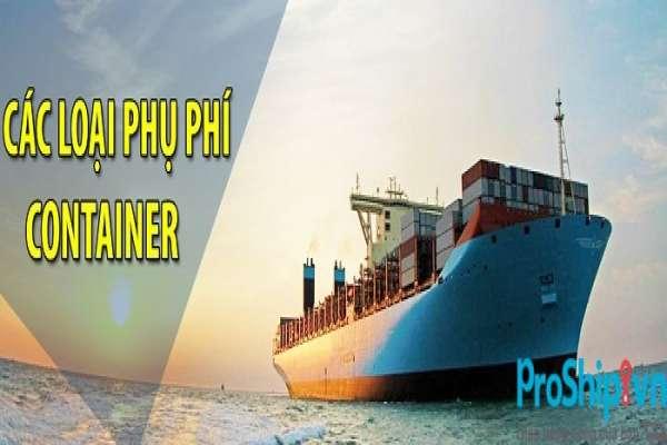Tìm hiểu các loại phụ phí trong vận chuyển container bằng đường biển