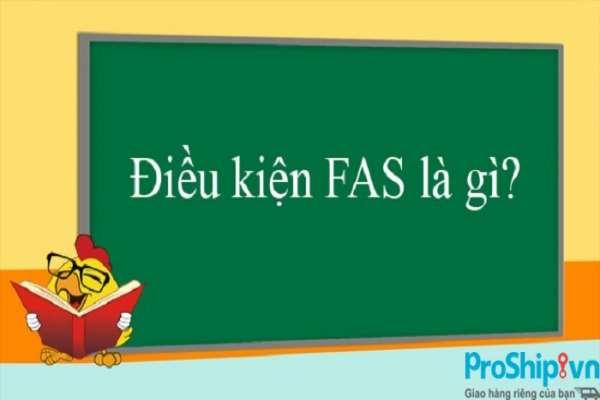 Điều kiện FAS là gì? Tìm hiểu điều kiện FAS trong giao hàng tại mạn tàu