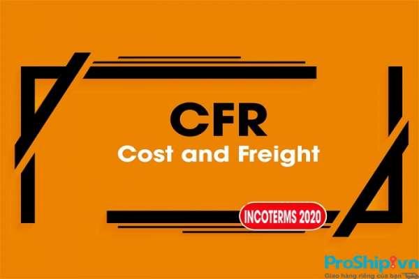 Điều kiện CFR là gì? Những quy định cụ thể trong điều kiện giao hàng CFR