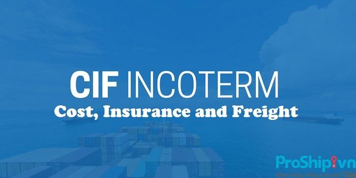 Điều kiện CIF là gì? Tìm hiểu những quy định trong điều kiện CIF