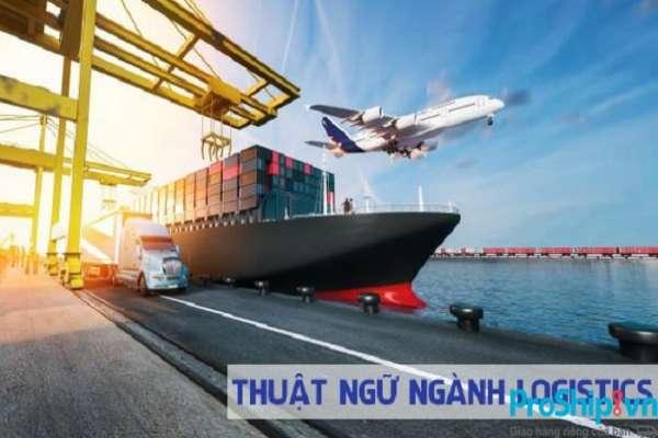 Những thuật ngữ thông dụng trong ngành Logistics hiện nay