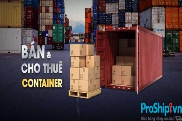 Proship đơn vị chuyên cho thuê vỏ Container uy tín, chất lượng, giá rẻ